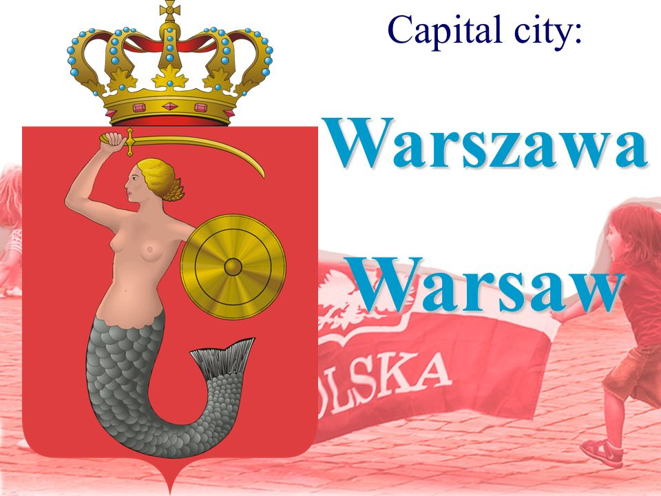 Capital city:WarszawaWarsaw