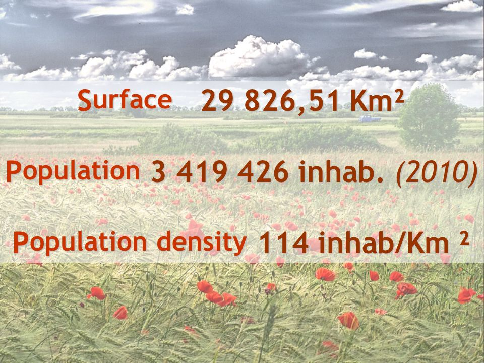 S urface 29 826,51 Km² Surface 29 826,51 Km² P opulation 3 419 426 inhab.