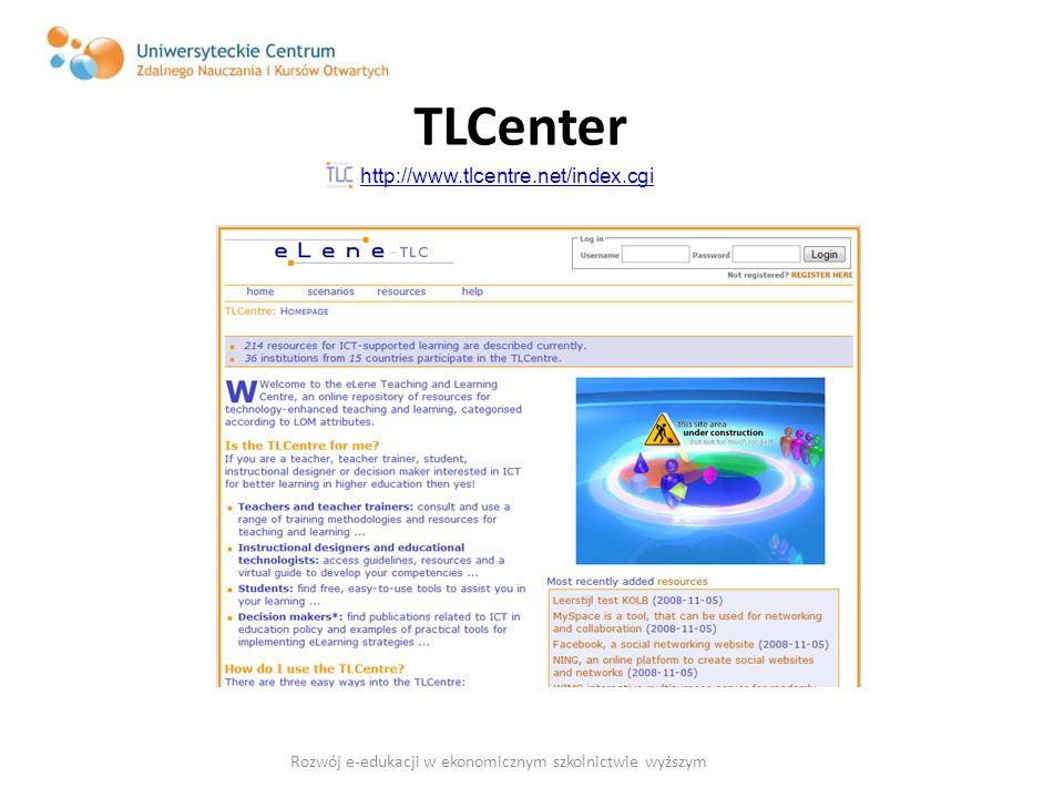 TLCenter http://www.tlcentre.net/index.cgi Rozwój e-edukacji w ekonomicznym szkolnictwie wyższym