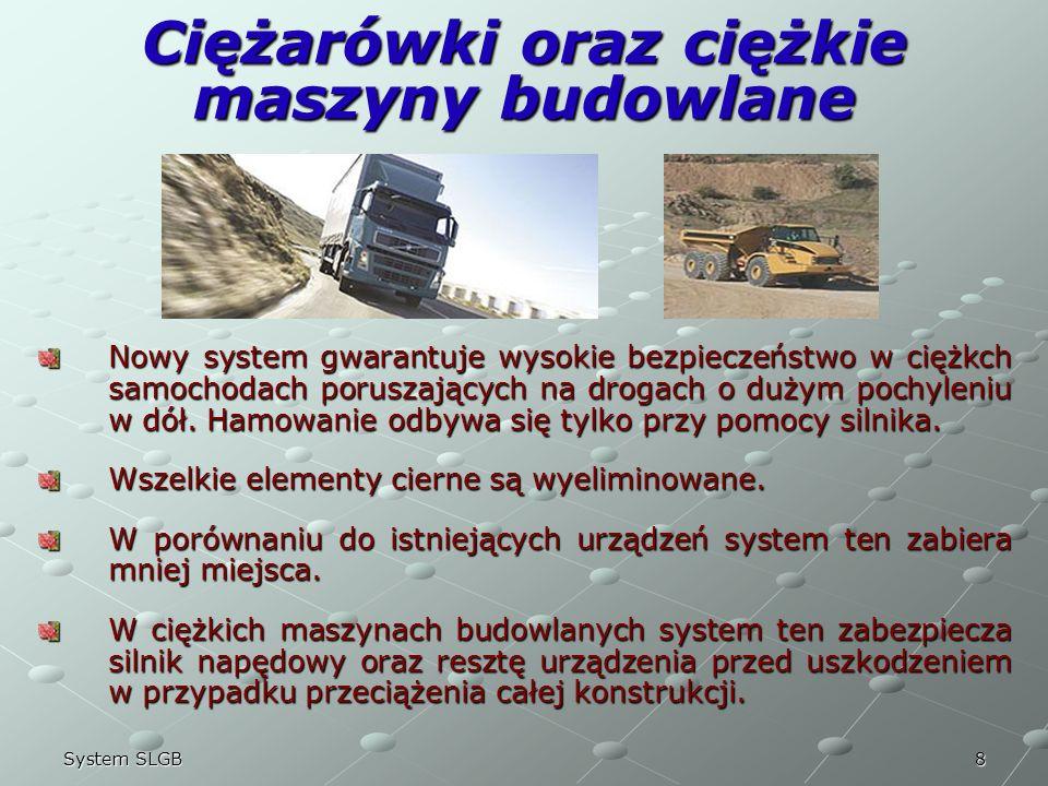 8System SLGB Ciężarówki oraz ciężkie maszyny budowlane Nowy system gwarantuje wysokie bezpieczeństwo w ciężkch samochodach poruszających na drogach o