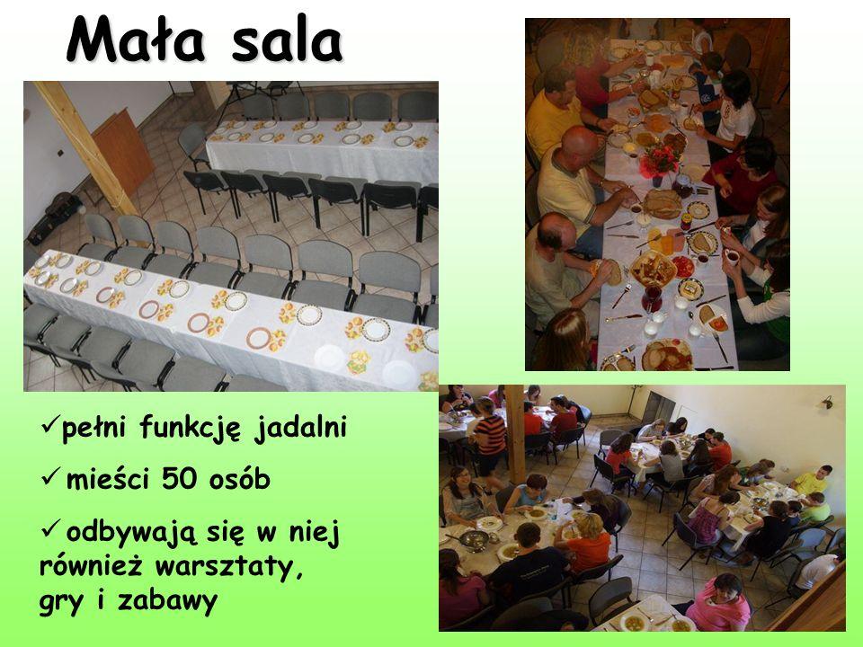Mała sala pełni funkcję jadalni mieści 50 osób odbywają się w niej również warsztaty, gry i zabawy