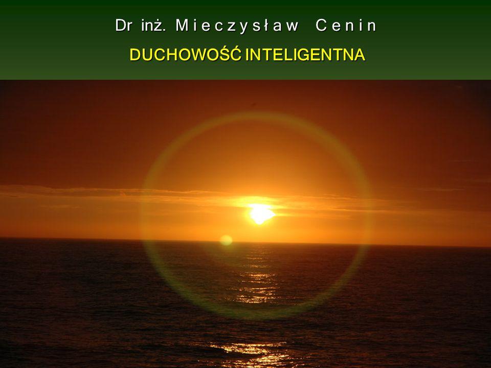 12 Duchowość to odzwierciedlenie świata w umyśle człowieka (1) Duchowość to odzwierciedlenie świata w umyśle człowieka (1) Tak ją pojmujemy w ujęciu teorii mitu dziejotwórczego prawii ( zob.