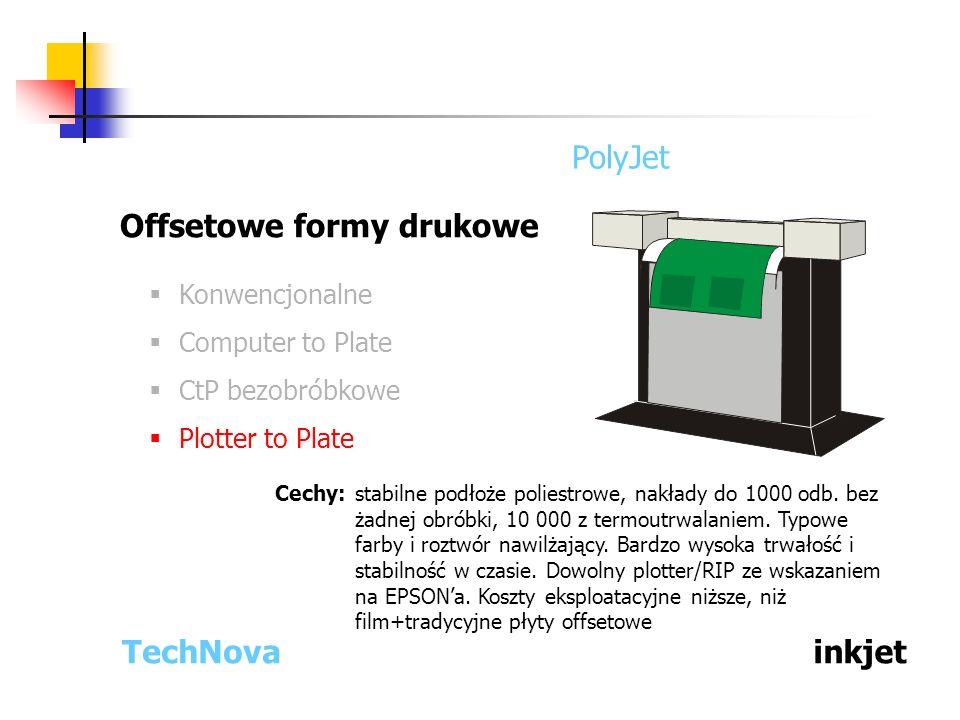 Offsetowe formy drukowe Konwencjonalne Computer to Plate CtP bezobróbkowe Plotter to Plate inkjetTechNova PolyJet Cechy: stabilne podłoże poliestrowe,