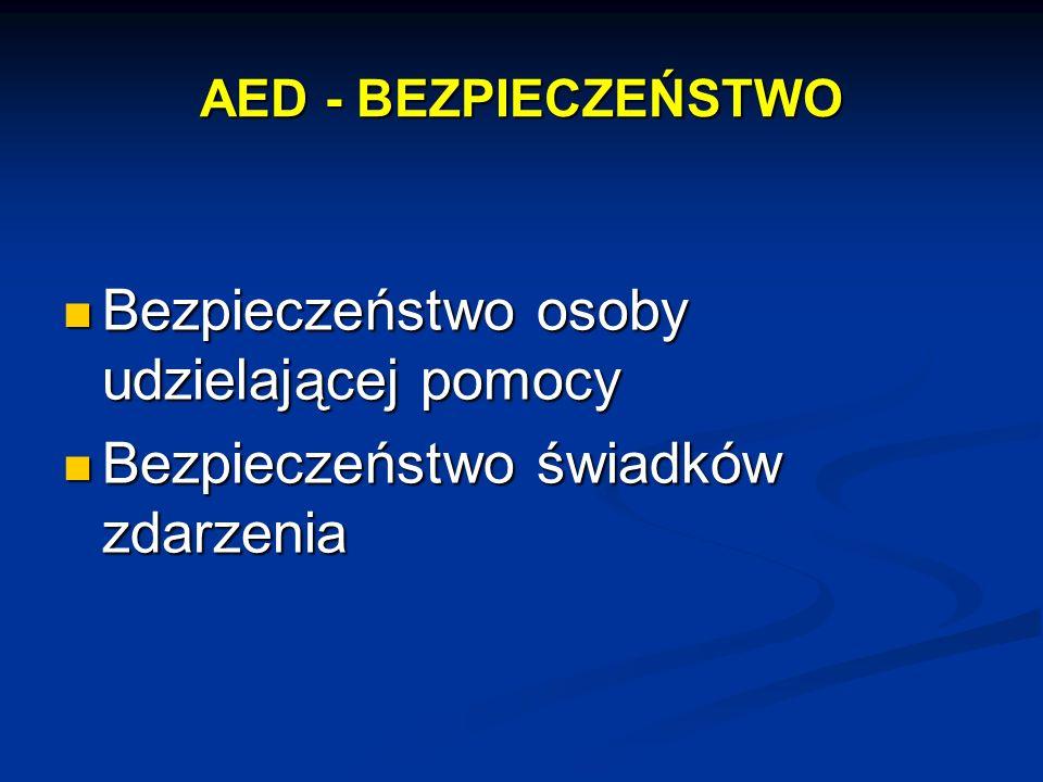 AED - BEZPIECZEŃSTWO Bezpieczeństwo osoby udzielającej pomocy Bezpieczeństwo osoby udzielającej pomocy Bezpieczeństwo świadków zdarzenia Bezpieczeństw