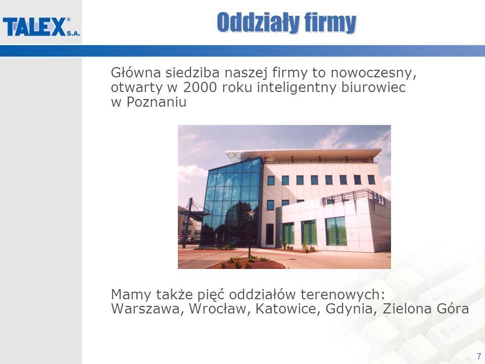 7 Oddziały firmy Główna siedziba naszej firmy to nowoczesny, otwarty w 2000 roku inteligentny biurowiec w Poznaniu Mamy także pięć oddziałów terenowyc
