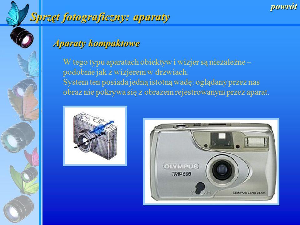 powrót Sprzęt fotograficzny: aparaty Aparaty różnią się miedzy sobą systemem kontroli fotografowanego obrazu. Wyróżniamy przez to cztery typy aparatów