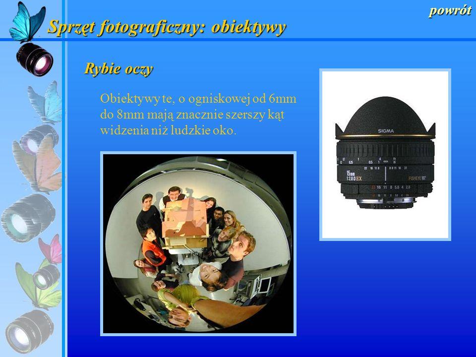powrót Sprzęt fotograficzny: obiektywy Ze względu na długość ogniskowej wyróżniamy obiektywy: rybie oczy szerokokątne standardowe teleobiektywy super