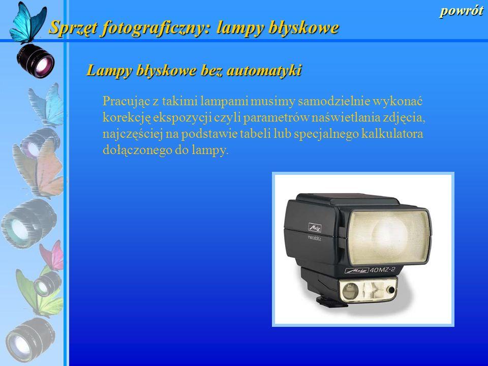 powrót Sprzęt fotograficzny: lampy błyskowe Ze względu na sposób pracy elektroniczne lampy błyskowe dzielimy na: lampy bez automatyki automatyczne ded