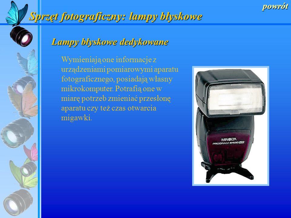 powrót Sprzęt fotograficzny: lampy błyskowe Lampy błyskowe z automatyką Lampy te dokonują korekcji ekspozycji za pomocą specjalnego czujnika umieszczo