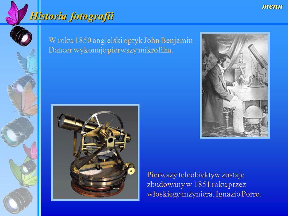 Historia fotografii menu W roku 1850 angielski optyk John Benjamin Dancer wykonuje pierwszy mikrofilm.
