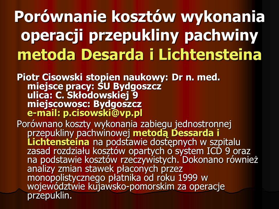 ORIGINAL ARTICLE Operacja Desardy jak możliwa metoda z wyboru w leczeniu przepuklinpachwiny. imie i nazwisko osoby prezentujacej: Orest Lerchuk stopie