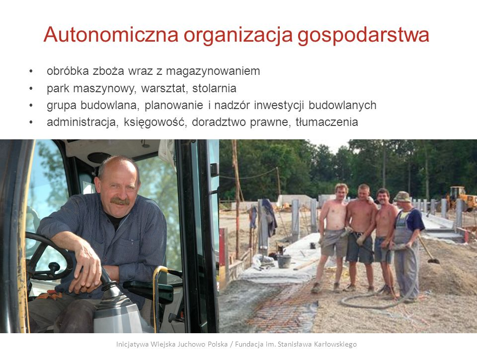 Autonomiczna organizacja gospodarstwa obróbka zboża wraz z magazynowaniem park maszynowy, warsztat, stolarnia grupa budowlana, planowanie i nadzór inw