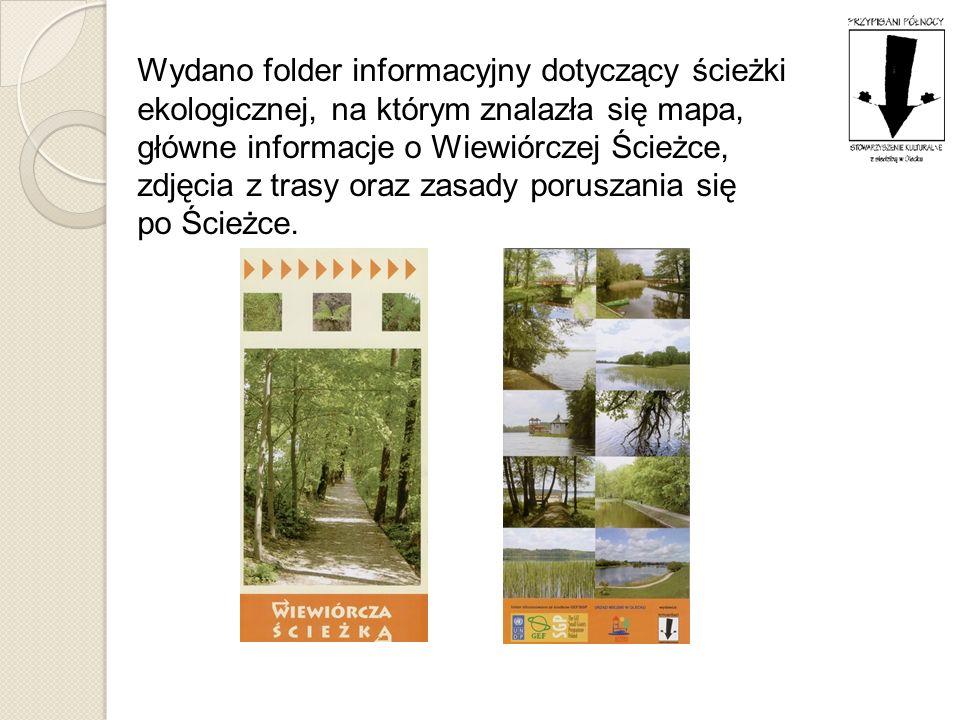 Wydano folder informacyjny dotyczący ścieżki ekologicznej, na którym znalazła się mapa, główne informacje o Wiewiórczej Ścieżce, zdjęcia z trasy oraz