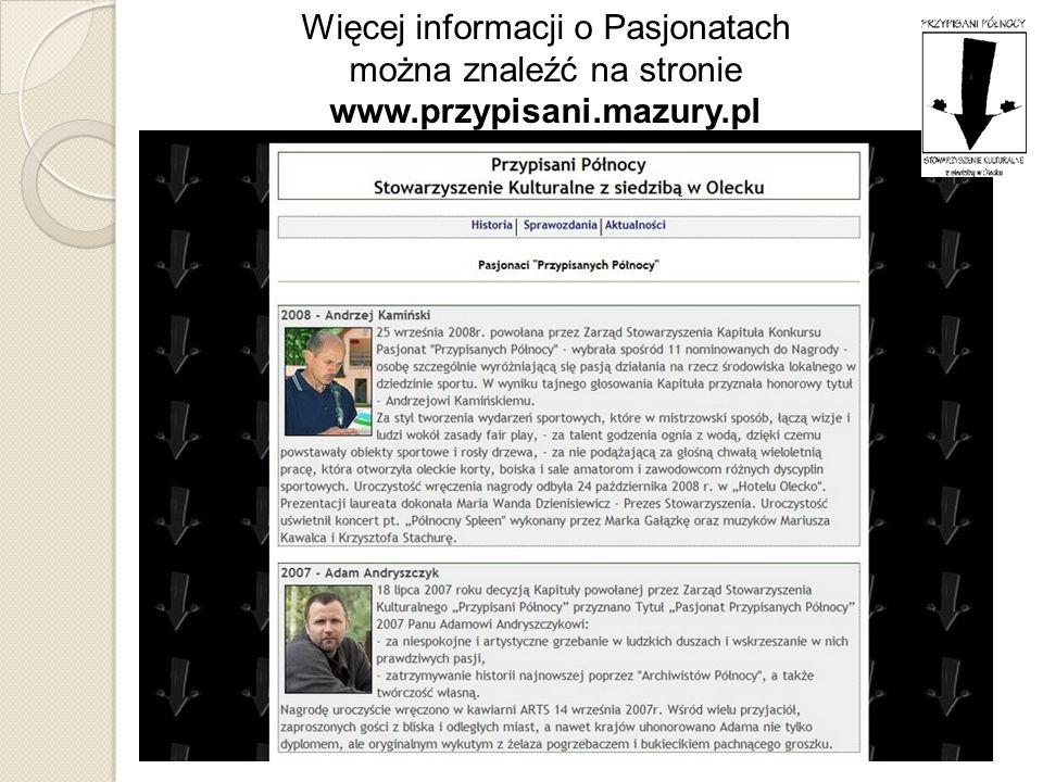 Więcej informacji o Pasjonatach można znaleźć na stronie www.przypisani.mazury.pl