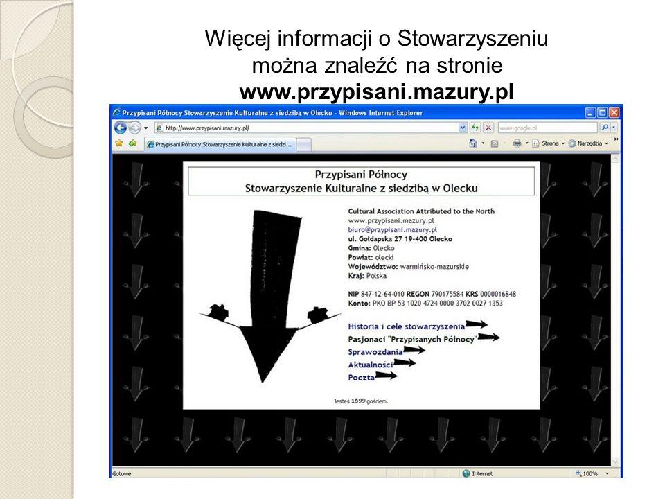 Więcej informacji o Stowarzyszeniu można znaleźć na stronie www.przypisani.mazury.pl