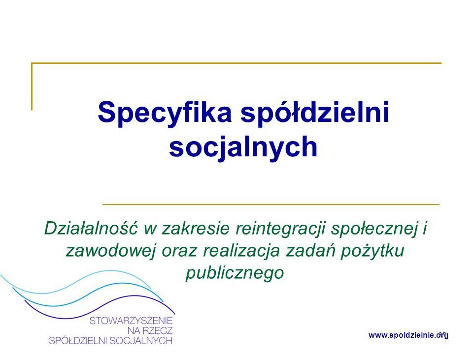 www.spoldzielnie.org Spółdzielnia socjalna a NGO Zgodnie z założeniami ustawodawcy spółdzielnie socjalne ze względu na swoją specyfikę i działalność statutową zostały uznane jako podmioty działające w polu pożytku publicznego