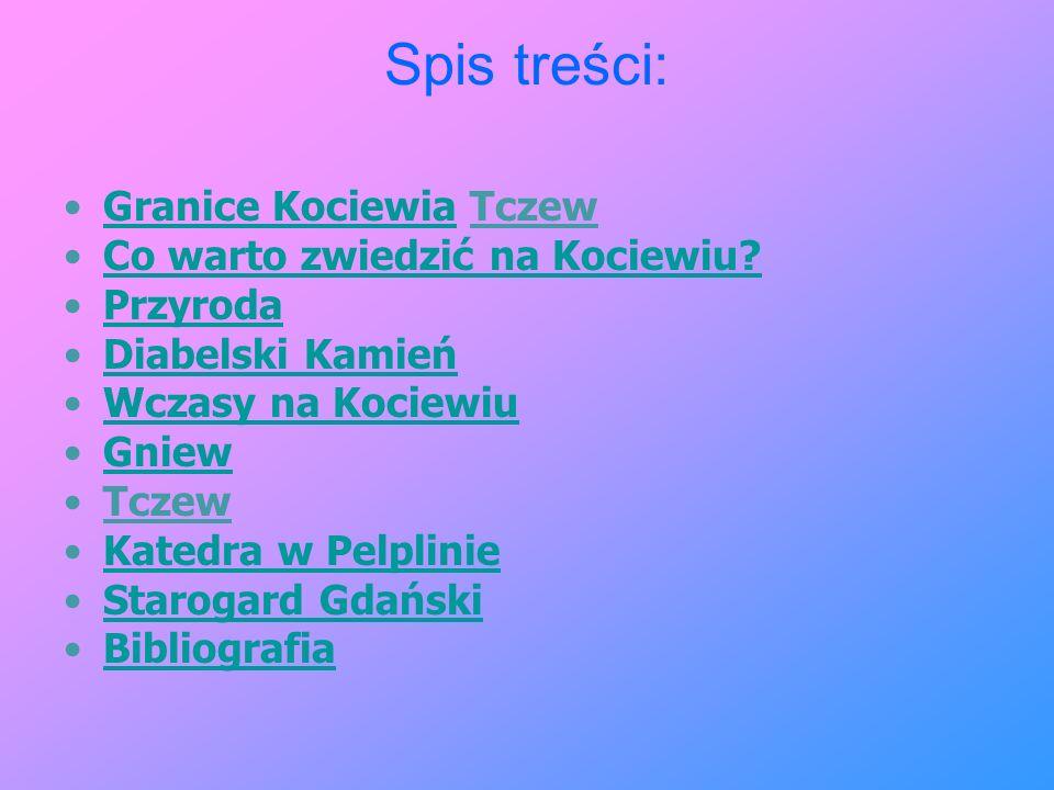 Granice Kociewia Kociewie - region etniczno-kulturowy w zachodniej części Borów Tucholskich, położony w dorzeczu Wierzycy i Wdy.