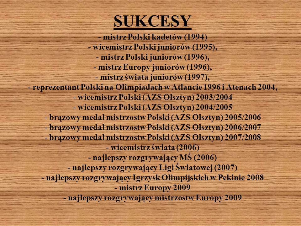 SUKCESY - mistrz Polski kadetów (1994) - wicemistrz Polski juniorów (1995), - mistrz Polski juniorów (1996), - mistrz Europy juniorów (1996), - mistrz