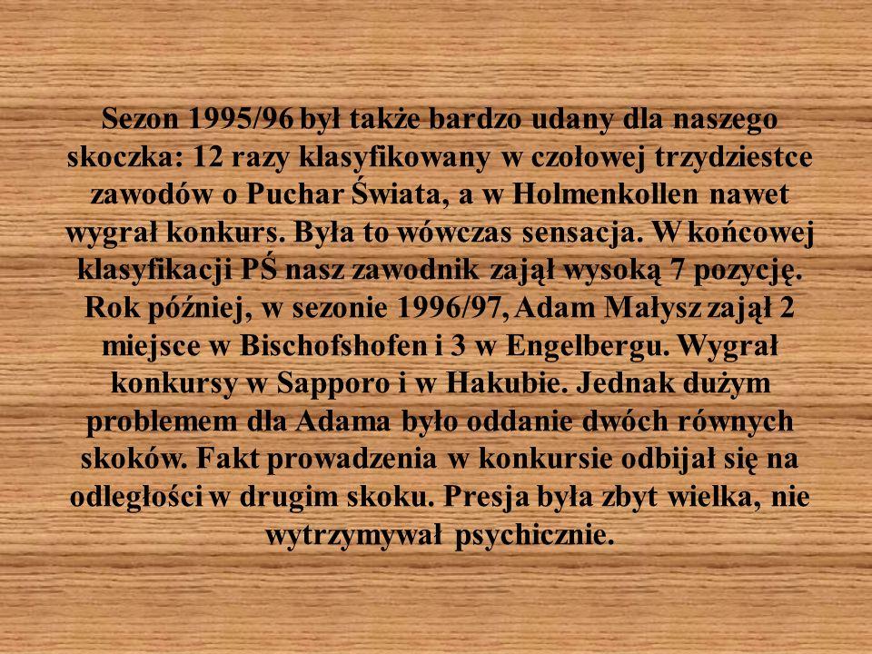 Sezon 1995/96 był także bardzo udany dla naszego skoczka: 12 razy klasyfikowany w czołowej trzydziestce zawodów o Puchar Świata, a w Holmenkollen nawe