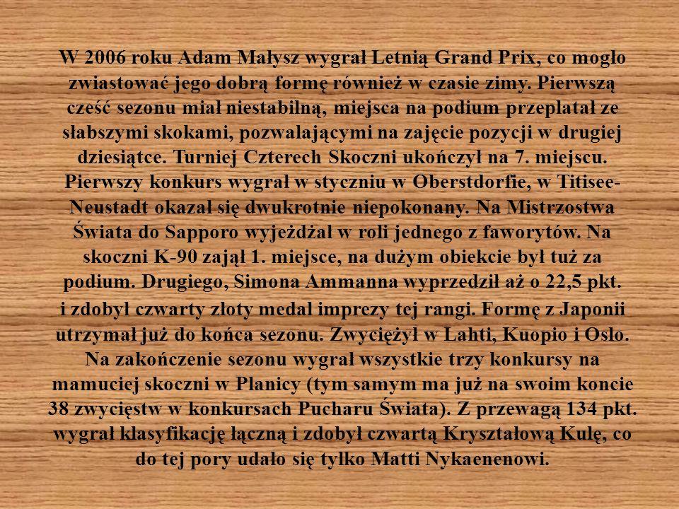 W 2006 roku Adam Małysz wygrał Letnią Grand Prix, co mogło zwiastować jego dobrą formę również w czasie zimy. Pierwszą cześć sezonu miał niestabilną,