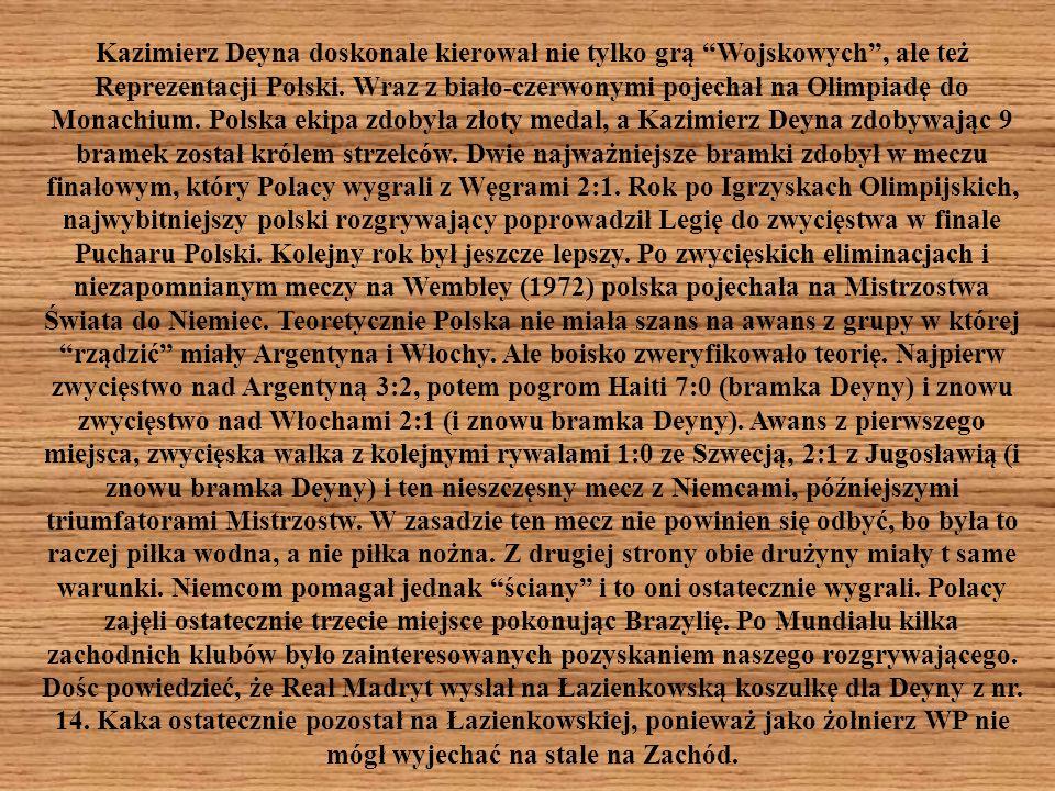 Kazimierz Deyna doskonale kierował nie tylko grą Wojskowych, ale też Reprezentacji Polski. Wraz z biało-czerwonymi pojechał na Olimpiadę do Monachium.