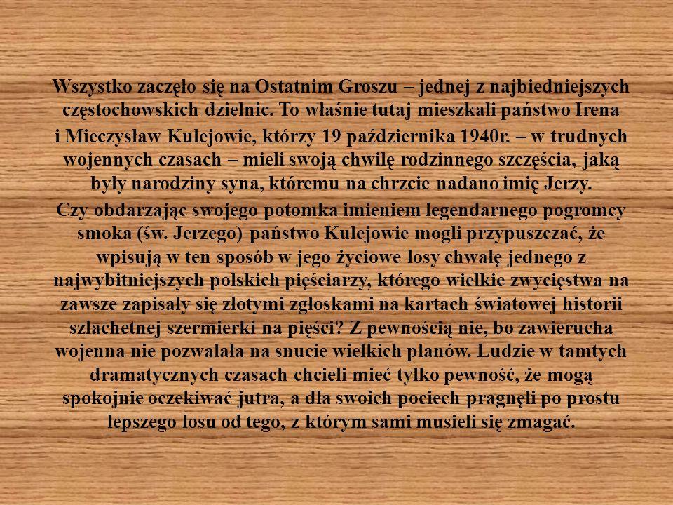 Wszystko zaczęło się na Ostatnim Groszu – jednej z najbiedniejszych częstochowskich dzielnic. To właśnie tutaj mieszkali państwo Irena i Mieczysław Ku