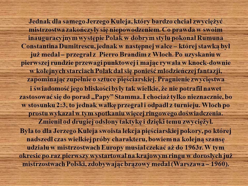 Jednak dla samego Jerzego Kuleja, który bardzo chciał zwyciężyć mistrzostwa zakończyły się niepowodzeniem. Co prawda w swoim inauguracyjnym występie P