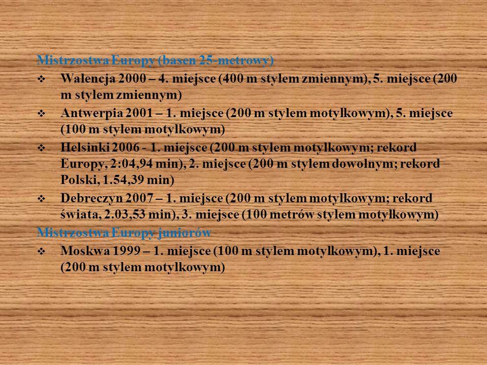 Mistrzostwa Europy (basen 25-metrowy) Walencja 2000 – 4. miejsce (400 m stylem zmiennym), 5. miejsce (200 m stylem zmiennym) Antwerpia 2001 – 1. miejs