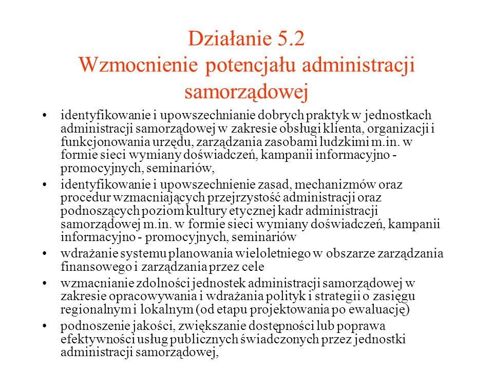 Działanie 5.2 Wzmocnienie potencjału administracji samorządowej identyfikowanie i upowszechnianie dobrych praktyk w jednostkach administracji samorząd