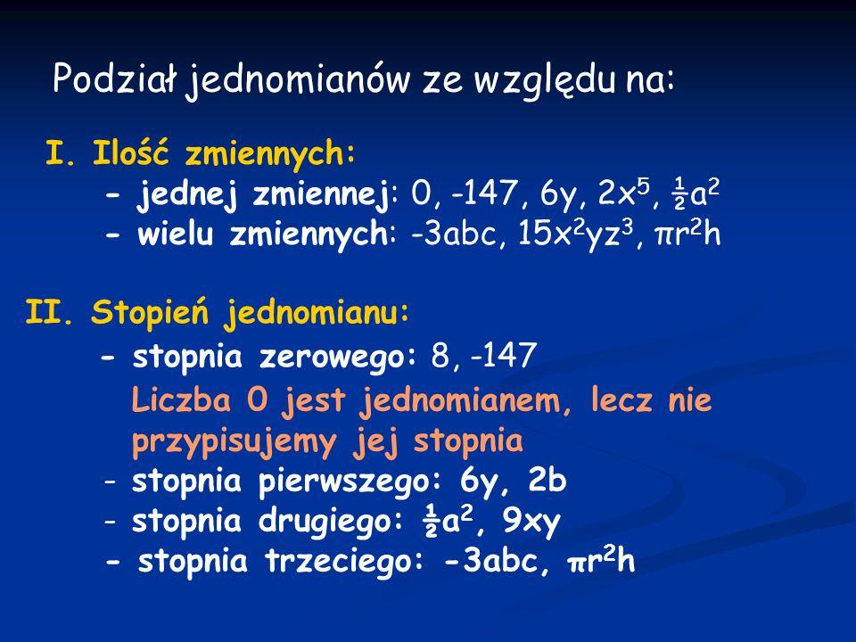 DEFINICJA Wielomianem nazywamy wyrażenie algebraiczne, które jest jednomianem lub sumą jednomianów.