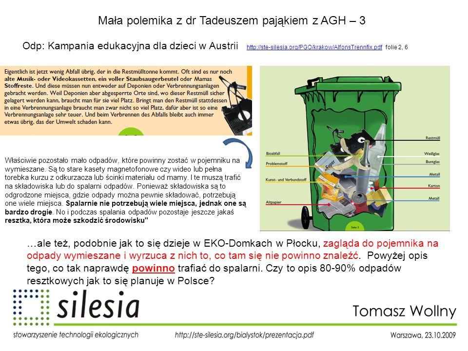 Mała polemika z dr Tadeuszem pająkiem z AGH – 3 Odp: Kampania edukacyjna dla dzieci w Austrii http://ste-silesia.org/PGO/krakow/AlfonsTrennfix.pdf fol
