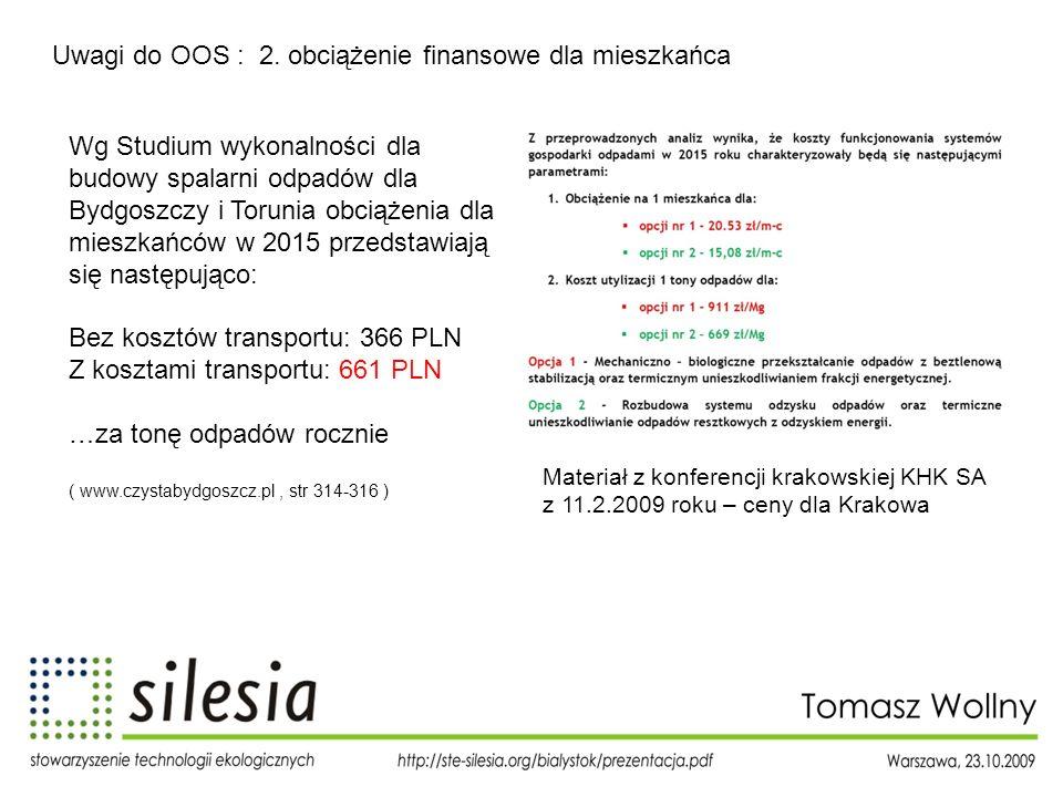Uwagi do OOS : 2. obciążenie finansowe dla mieszkańca Wg Studium wykonalności dla budowy spalarni odpadów dla Bydgoszczy i Torunia obciążenia dla mies