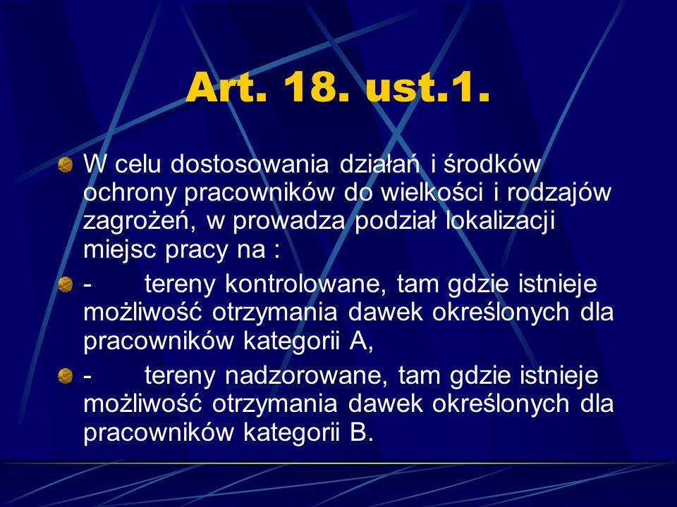 Art. 18. ust.1. W celu dostosowania działań i środków ochrony pracowników do wielkości i rodzajów zagrożeń, w prowadza podział lokalizacji miejsc prac