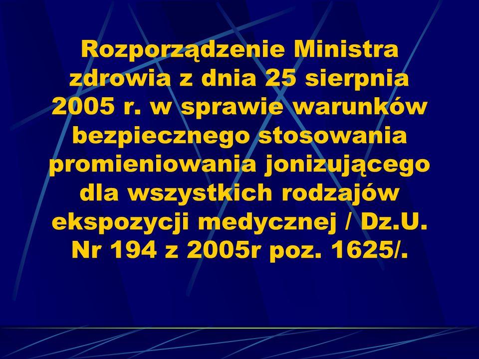 Rozporządzenie Ministra zdrowia z dnia 25 sierpnia 2005 r. w sprawie warunków bezpiecznego stosowania promieniowania jonizującego dla wszystkich rodza
