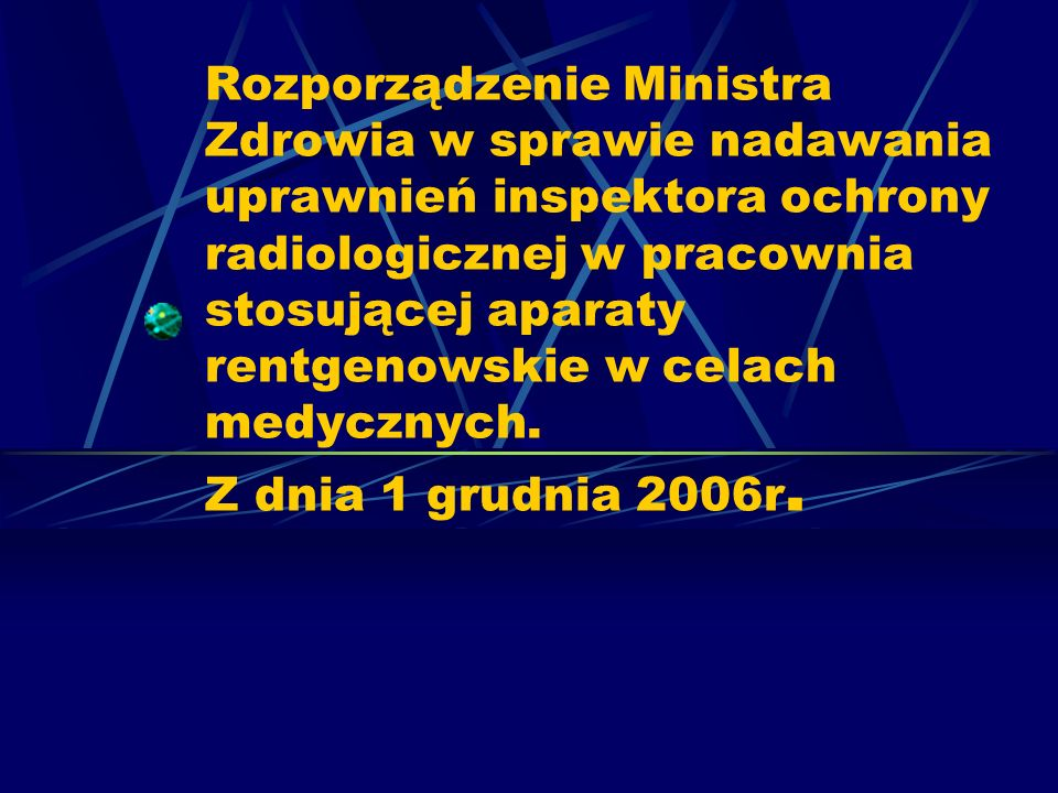 Rozporządzenie Ministra Zdrowia w sprawie nadawania uprawnień inspektora ochrony radiologicznej w pracownia stosującej aparaty rentgenowskie w celach