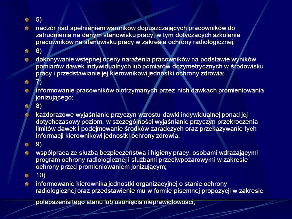 5) nadzór nad spełnieniem warunków dopuszczających pracowników do zatrudnienia na danym stanowisku pracy, w tym dotyczących szkolenia pracowników na s
