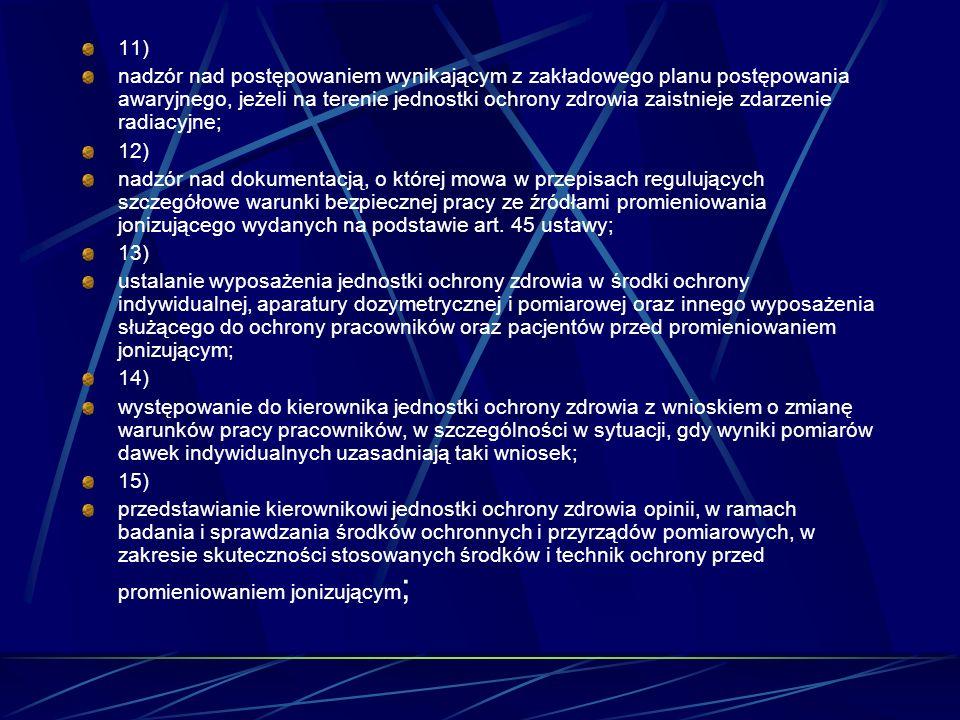 11) nadzór nad postępowaniem wynikającym z zakładowego planu postępowania awaryjnego, jeżeli na terenie jednostki ochrony zdrowia zaistnieje zdarzenie