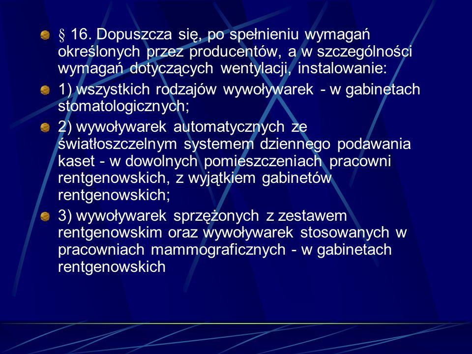 § 16. Dopuszcza się, po spełnieniu wymagań określonych przez producentów, a w szczególności wymagań dotyczących wentylacji, instalowanie: 1) wszystkic