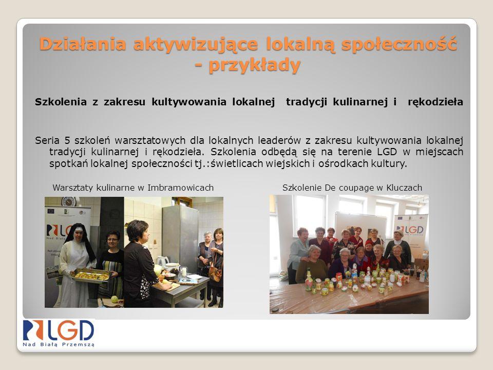 Działania aktywizujące lokalną społeczność - przykłady Szkolenia z zakresu kultywowania lokalnej tradycji kulinarnej i rękodzieła Seria 5 szkoleń wars