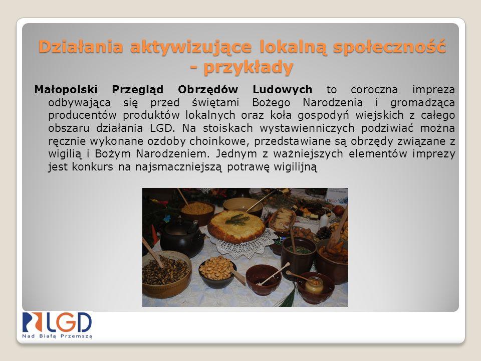 Działania aktywizujące lokalną społeczność - przykłady Małopolski Przegląd Obrzędów Ludowych to coroczna impreza odbywająca się przed świętami Bożego
