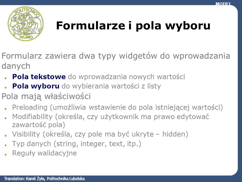 Formularze i pola wyboru Formularz zawiera dwa typy widgetów do wprowadzania danych Pola tekstowe do wprowadzania nowych wartości Pola wyboru do wybie