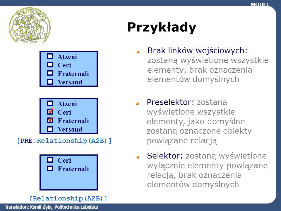 Przykłady Brak linków wejściowych: zostaną wyświetlone wszystkie elementy, brak oznaczenia elementów domyślnych Preselektor: zostaną wyświetlone wszys