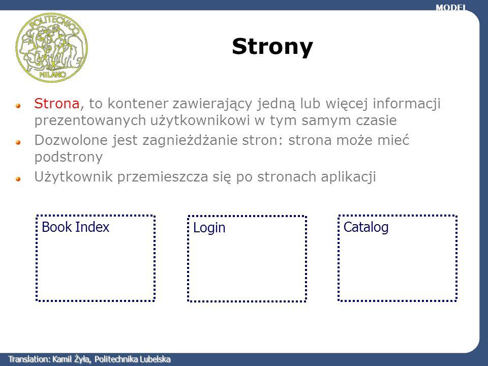 Strony Strona, to kontener zawierający jedną lub więcej informacji prezentowanych użytkownikowi w tym samym czasie Dozwolone jest zagnieżdżanie stron: