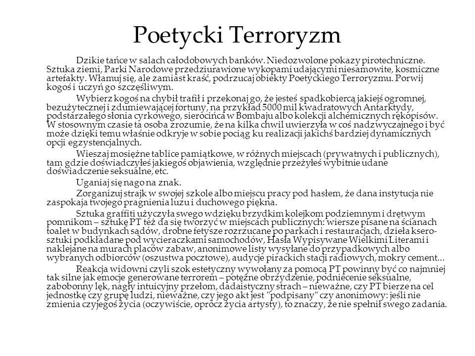 Poetycki Terroryzm Dzikie tańce w salach całodobowych banków. Niedozwolone pokazy pirotechniczne. Sztuka ziemi, Parki Narodowe przedziurawione wykopam