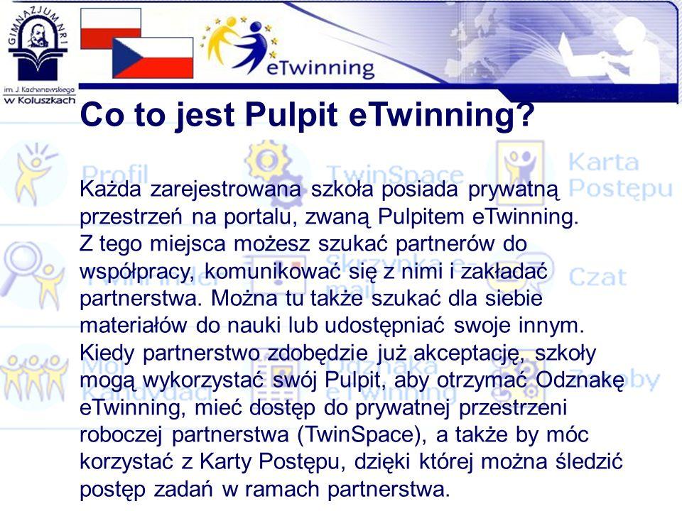 Co to jest Pulpit eTwinning? Każda zarejestrowana szkoła posiada prywatną przestrzeń na portalu, zwaną Pulpitem eTwinning. Z tego miejsca możesz szuka