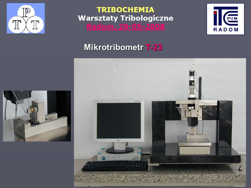 TRIBOCHEMIA Warsztaty Tribologiczne Radom, 29-05-2008 Mikrotribometr T-23