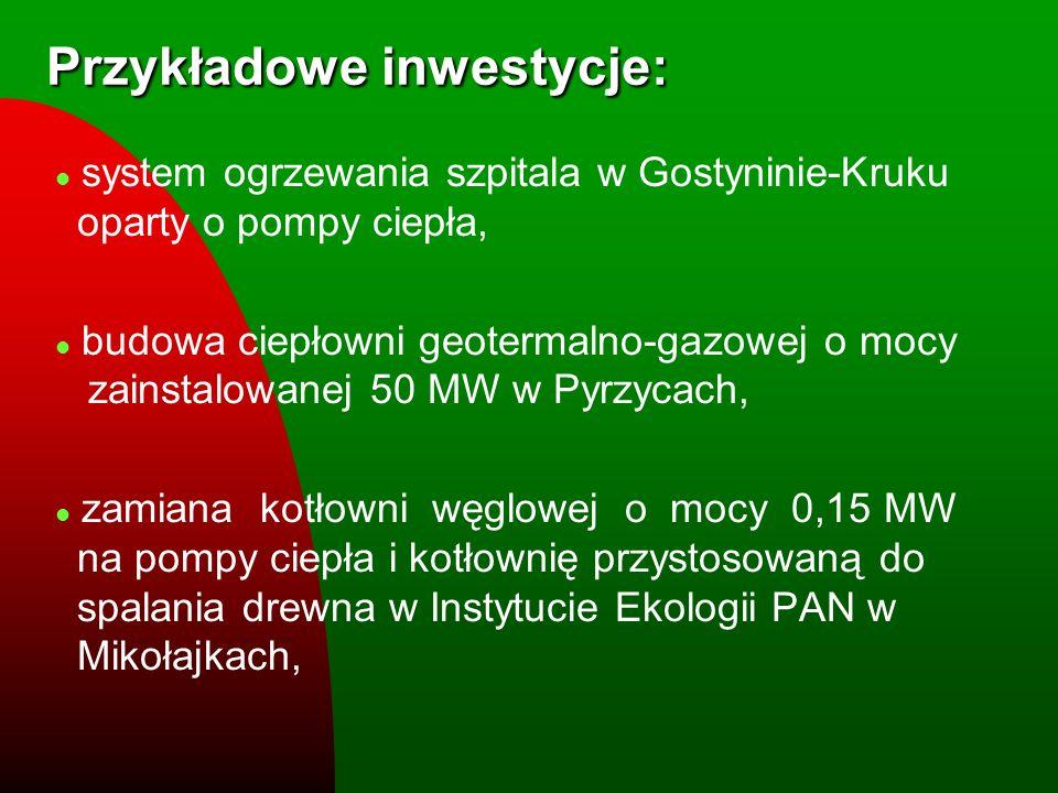 Przykładowe inwestycje: l system ogrzewania szpitala w Gostyninie-Kruku oparty o pompy ciepła, l budowa ciepłowni geotermalno-gazowej o mocy zainstalo