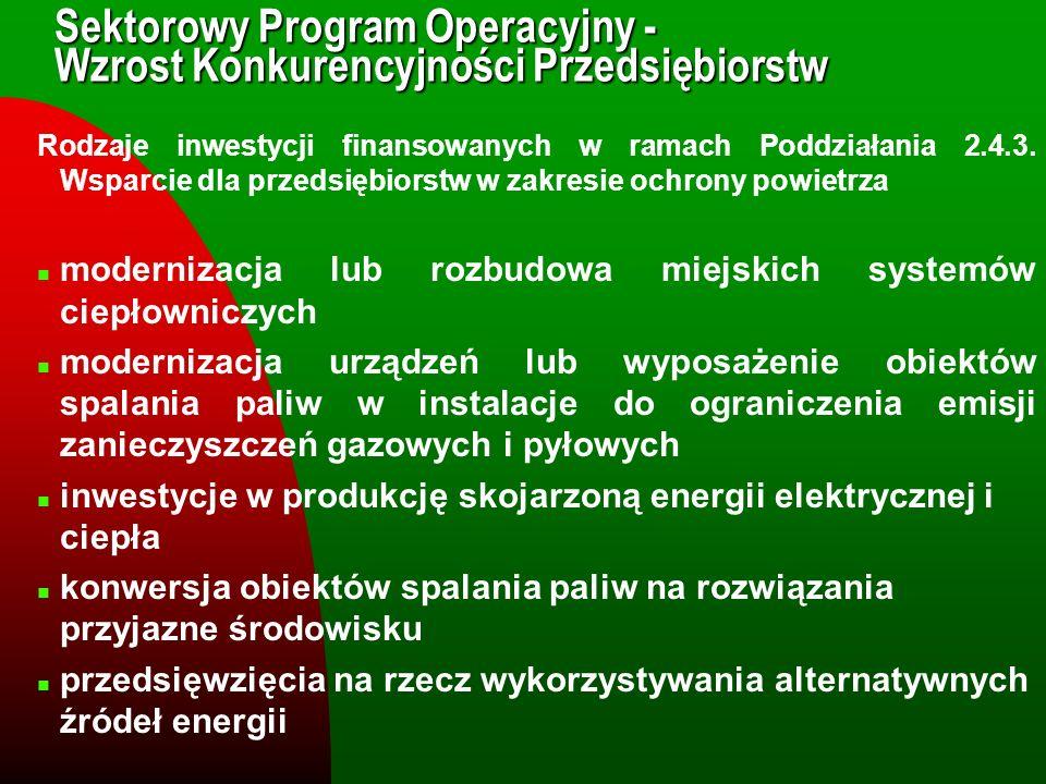 Przykładowe inwestycje: l system ogrzewania szpitala w Gostyninie-Kruku oparty o pompy ciepła, l budowa ciepłowni geotermalno-gazowej o mocy zainstalowanej 50 MW w Pyrzycach, l zamiana kotłowni węglowej o mocy 0,15 MW na pompy ciepła i kotłownię przystosowaną do spalania drewna w Instytucie Ekologii PAN w Mikołajkach,