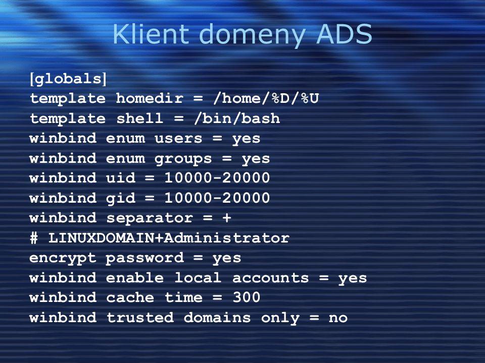 [ globals ] template homedir = /home/%D/%U template shell = /bin/bash winbind enum users = yes winbind enum groups = yes winbind uid = 10000-20000 win