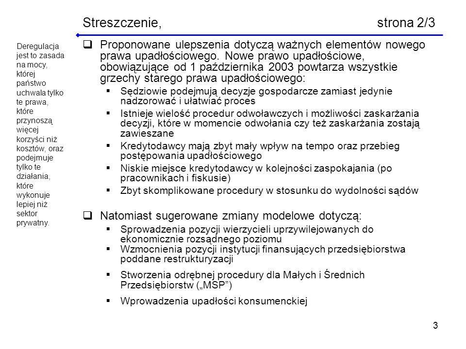 4 Streszczenie, strona 3/3 W wielu krajach europejskich w celu zwiększenia efektywności gospodarki osłabiono pozycję uprzywilejowanych wierzycieli (Francja 1985 i 1995, Wlk.